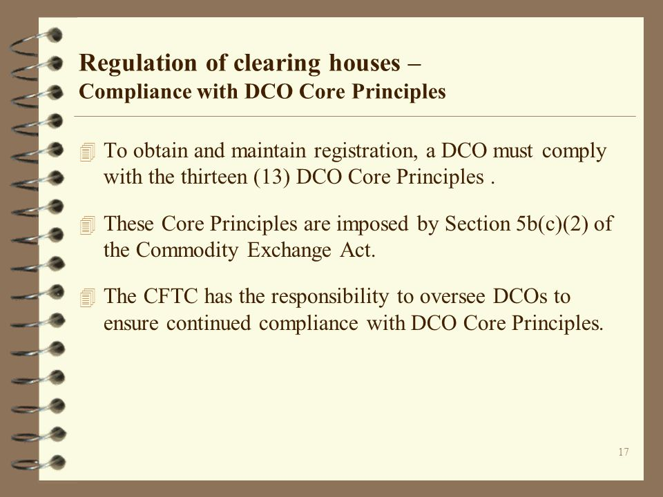 Regulation of clearing houses – Compliance with DCO Core Principles