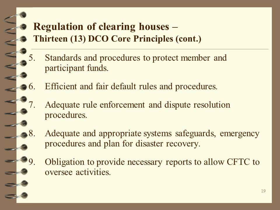 Regulation of clearing houses – Thirteen (13) DCO Core Principles (cont.)