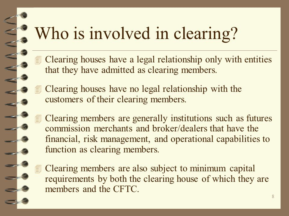 Who is involved in clearing