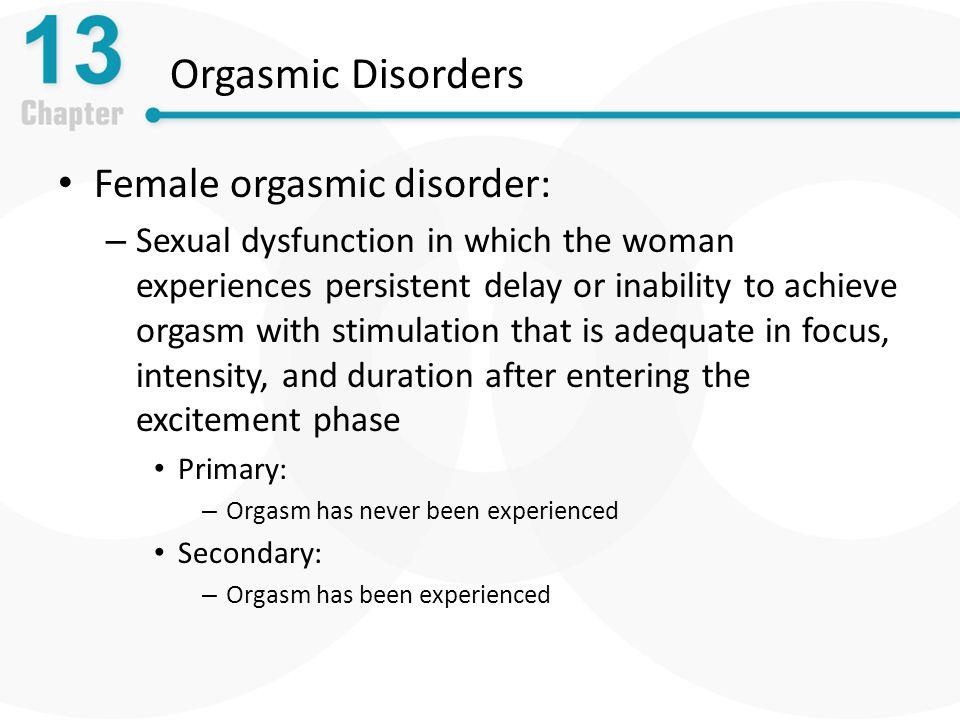 Orgasmic Disorders Female orgasmic disorder: