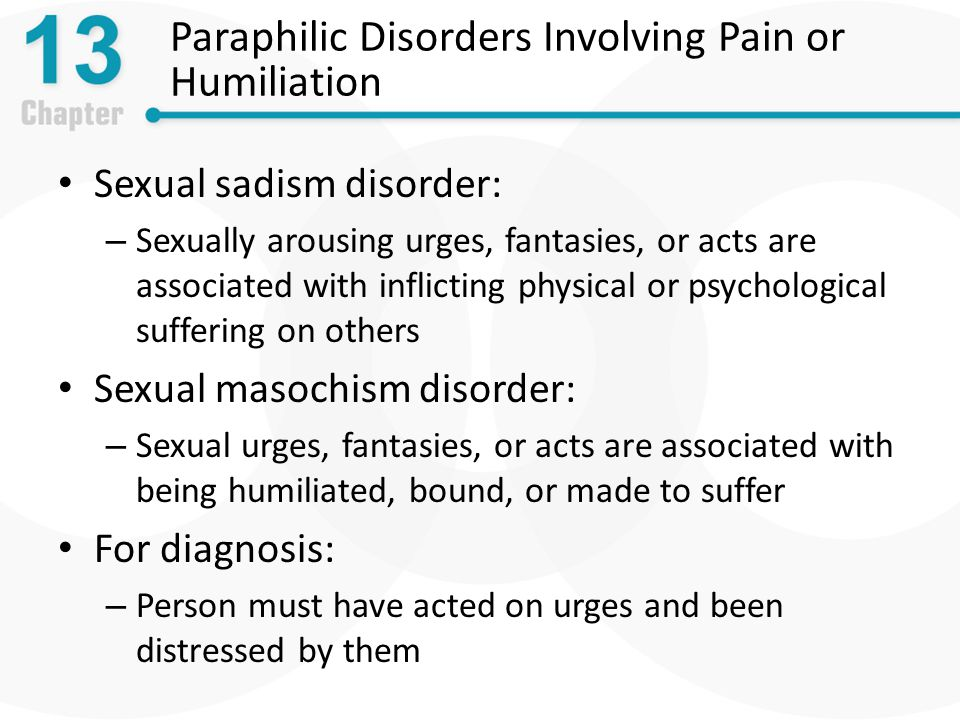 Paraphilic Disorders Involving Pain or Humiliation