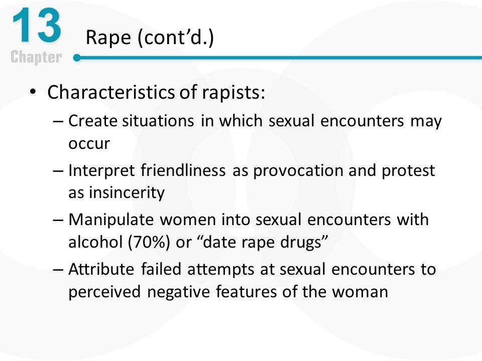 Rape (cont'd.) Characteristics of rapists: