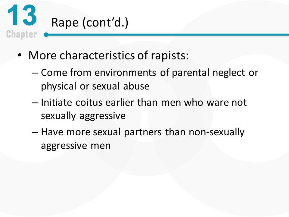 Rape (cont'd.) More characteristics of rapists: