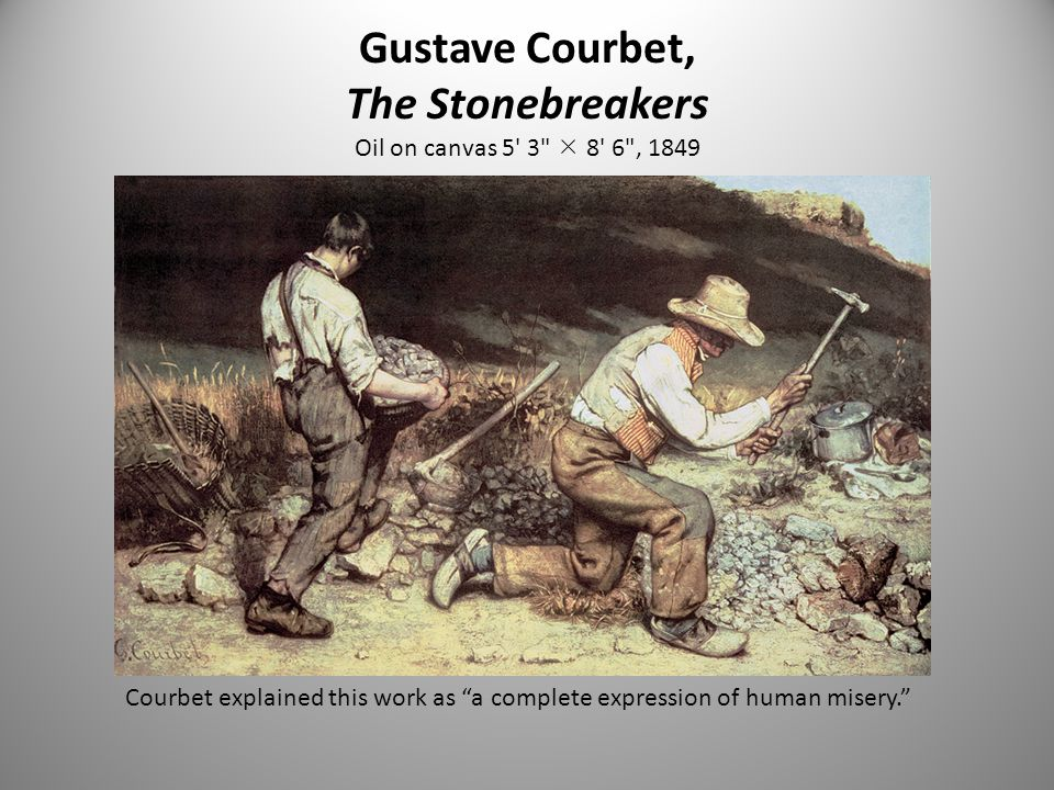 Gustave Courbet, The Stonebreakers Oil on canvas 5 3  8 6 , 1849