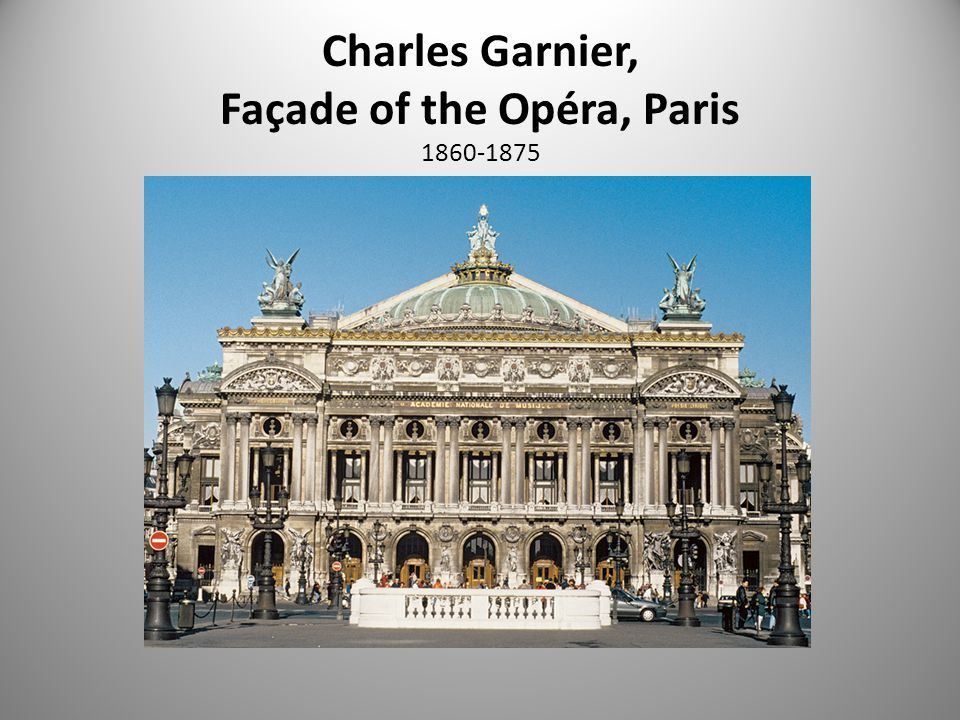 Charles Garnier, Façade of the Opéra, Paris 1860-1875