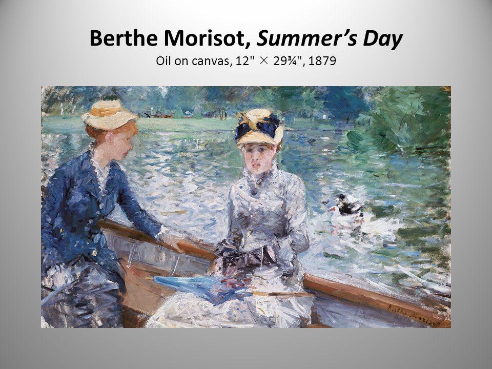 Berthe Morisot, Summer's Day Oil on canvas, 12  29¾ , 1879