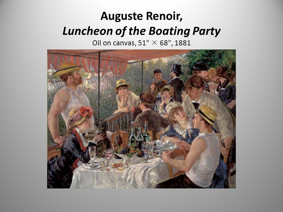Auguste Renoir, Luncheon of the Boating Party Oil on canvas, 51  68 , 1881