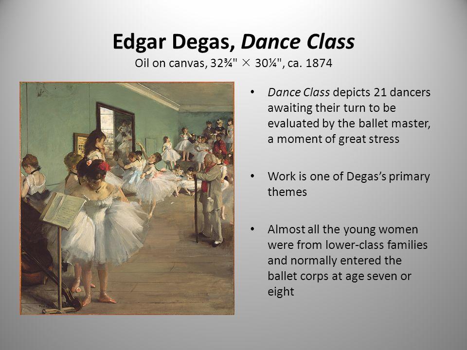 Edgar Degas, Dance Class Oil on canvas, 32¾  30¼ , ca. 1874
