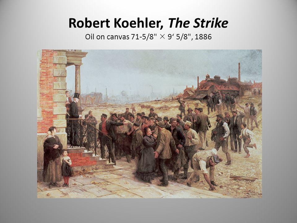 Robert Koehler, The Strike Oil on canvas 71-5/8  9' 5/8 , 1886