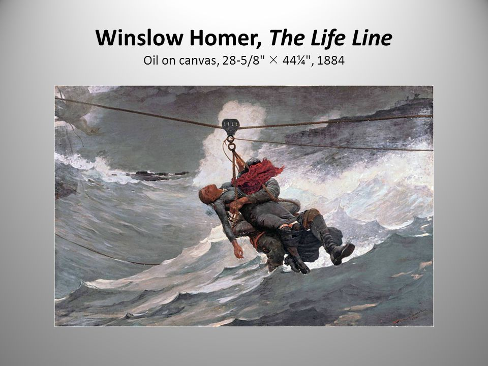 Winslow Homer, The Life Line Oil on canvas, 28-5/8  44¼ , 1884