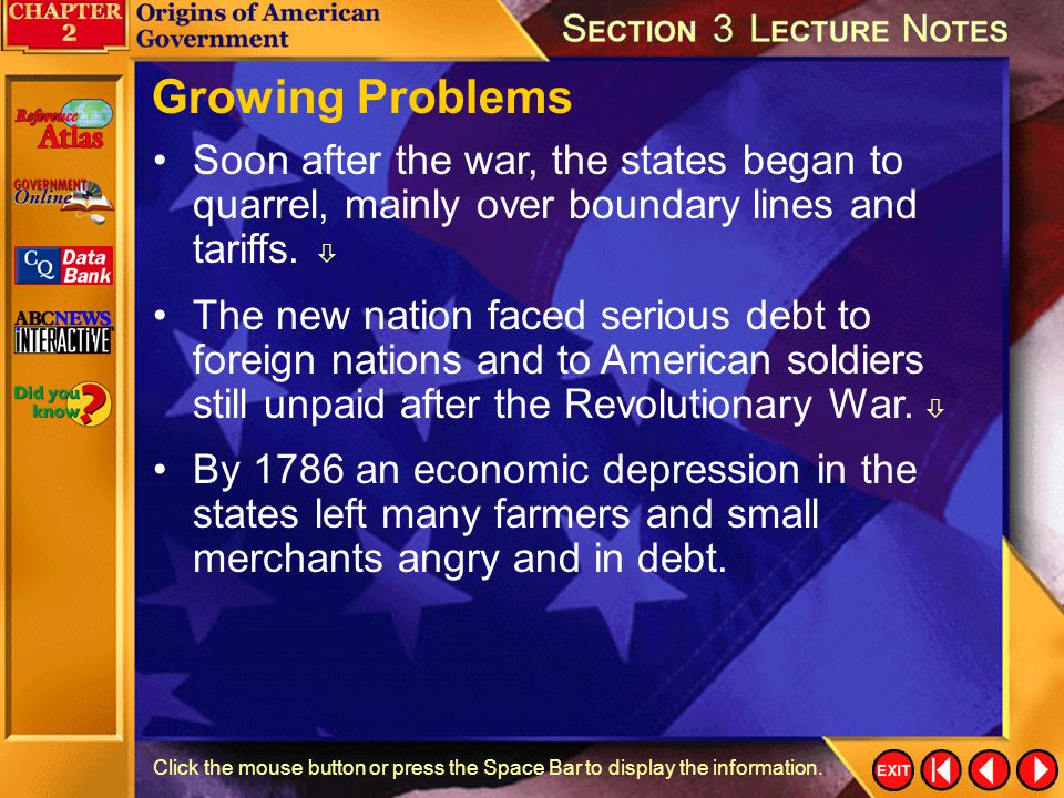 Growing Problems Soon after the war, the states began to quarrel, mainly over boundary lines and tariffs. 