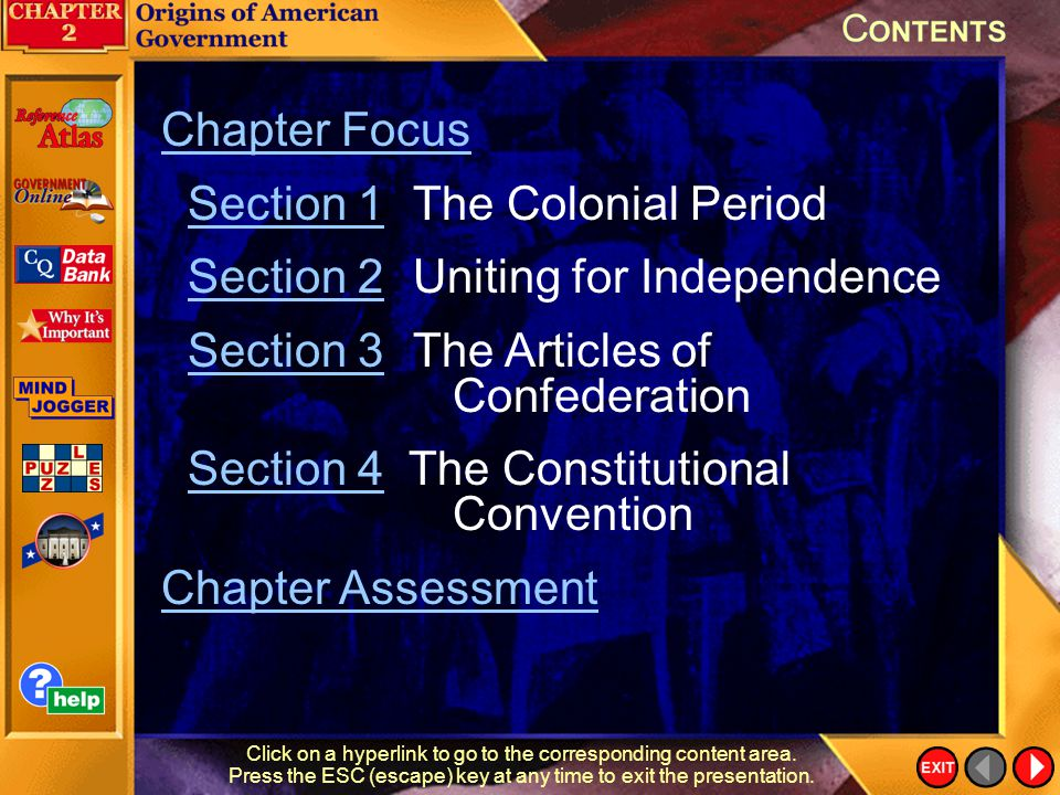 Section 1 The Colonial Period Section 2 Uniting for Independence