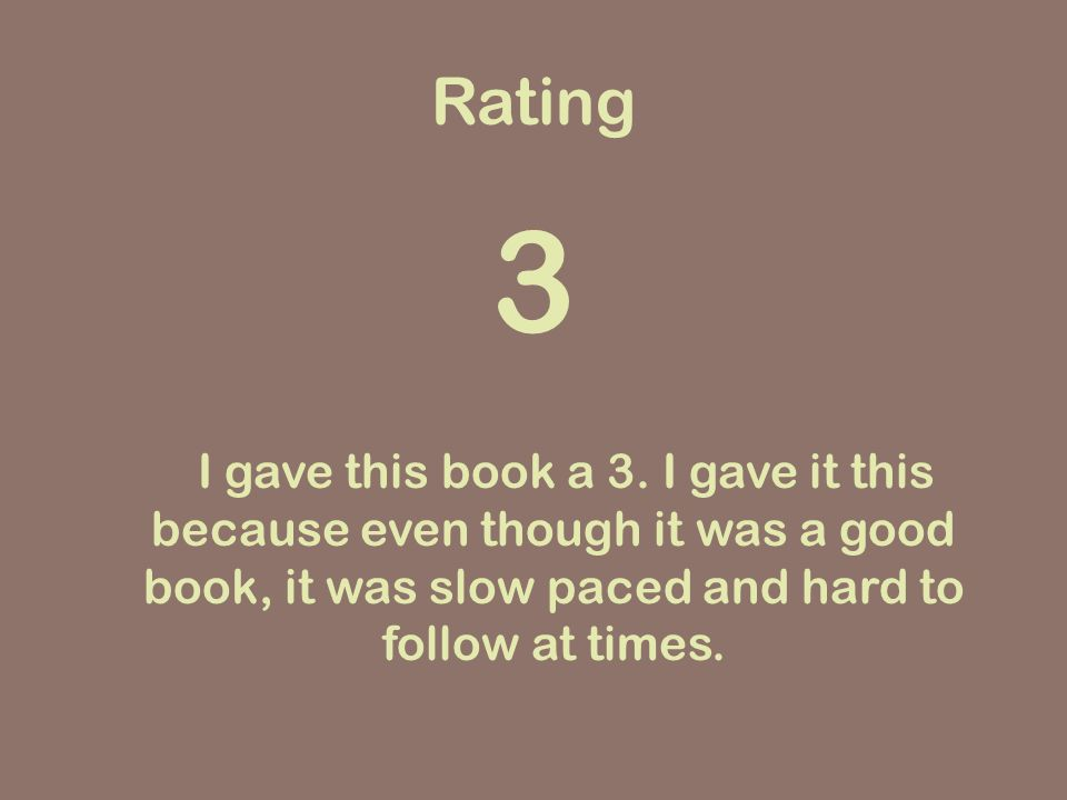 Rating 3. I gave this book a 3.