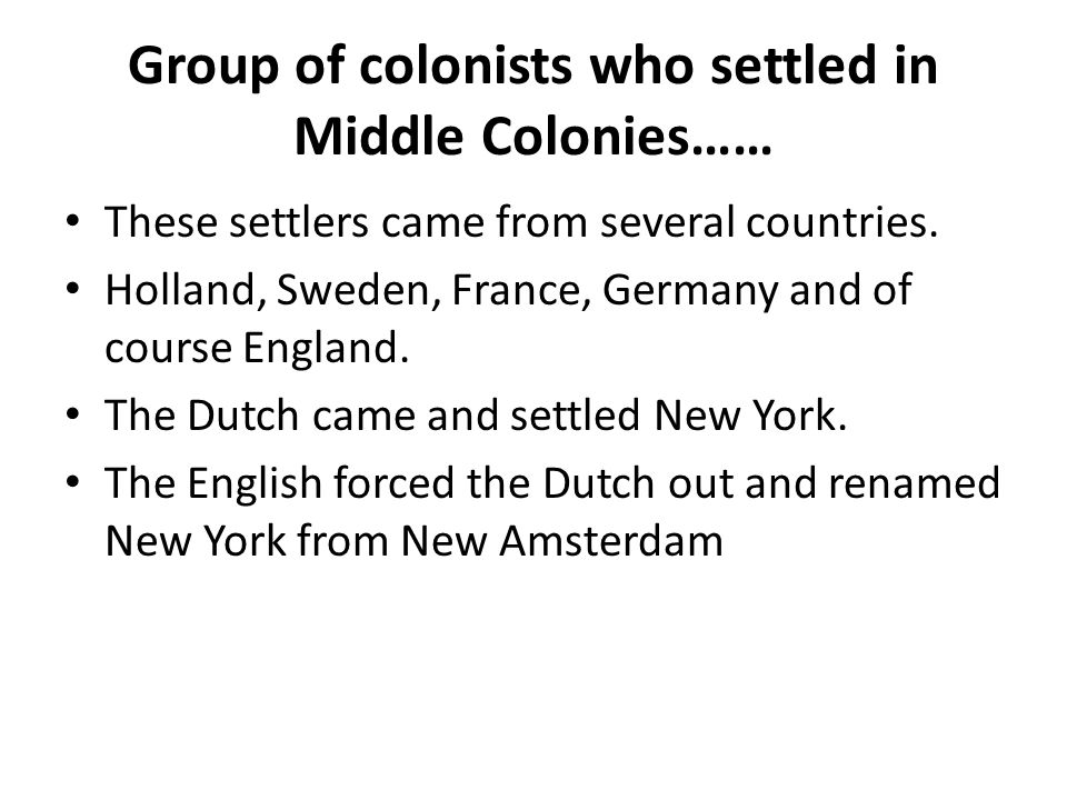 Group of colonists who settled in Middle Colonies……