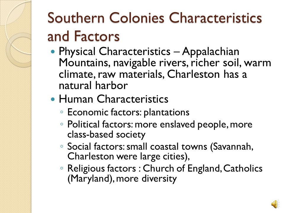 Southern Colonies Characteristics and Factors