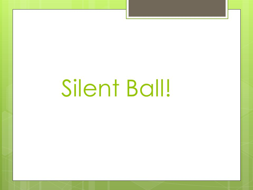 how to play silent ball