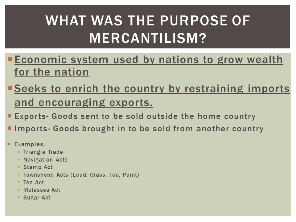 What was the purpose of mercantilism