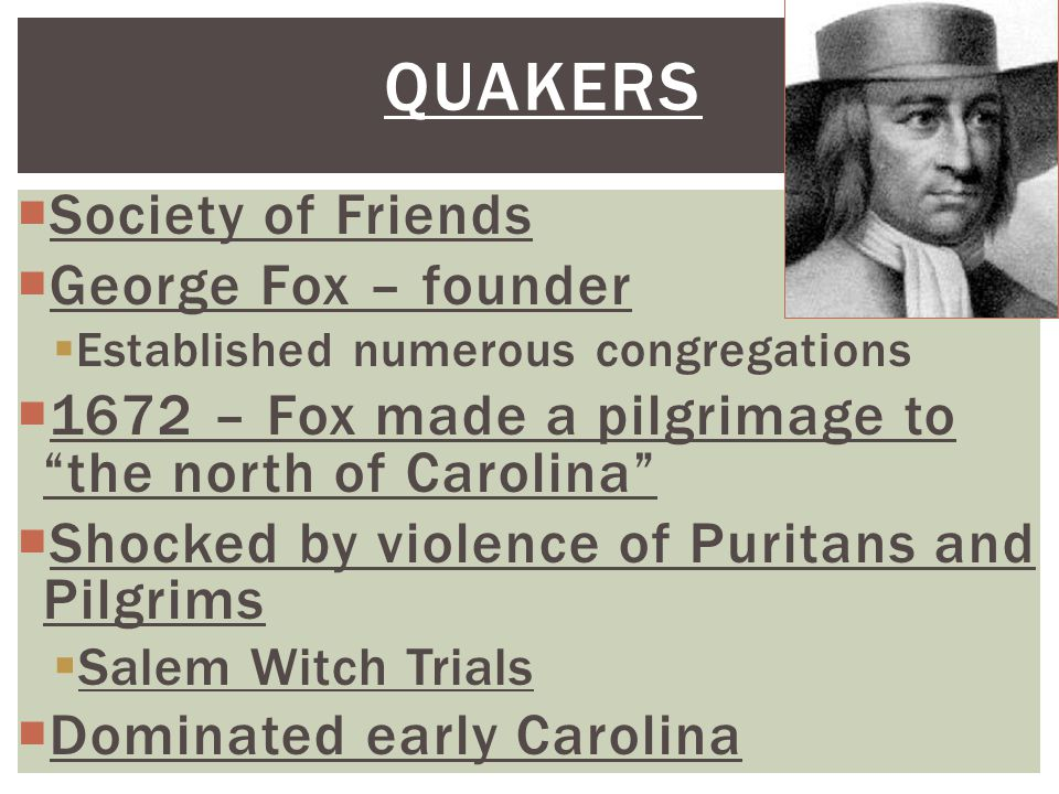 Quakers Society of Friends George Fox – founder