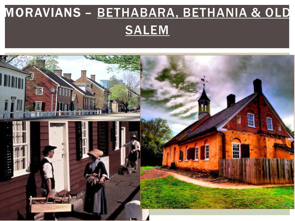 Moravians – Bethabara, Bethania & Old Salem