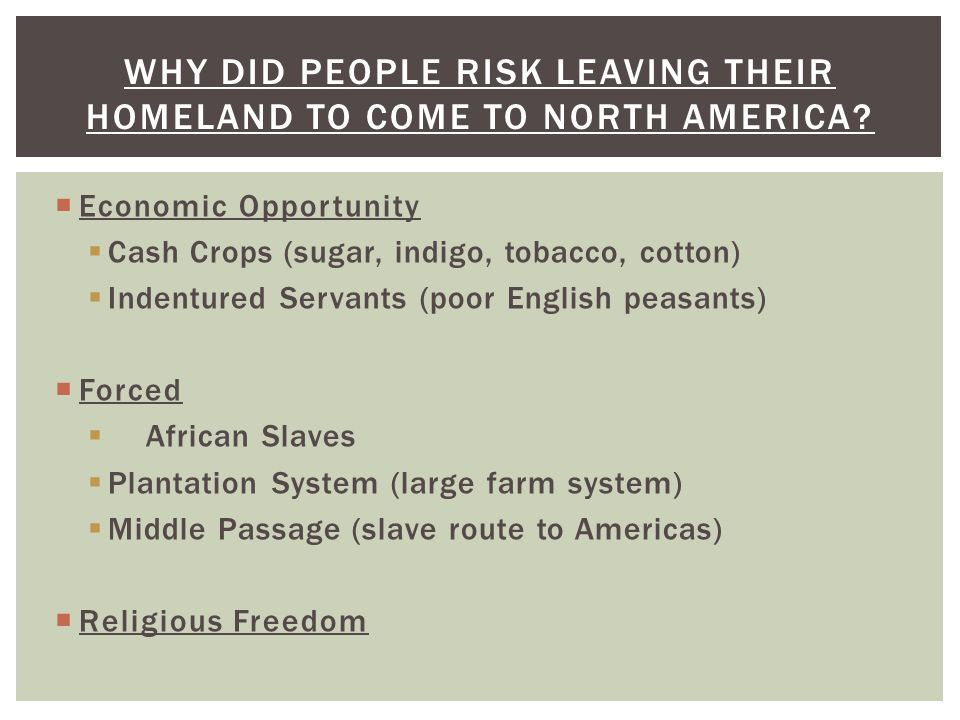 Why did people risk leaving their homeland to come to North America