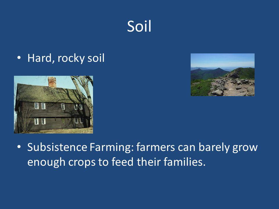 Soil Hard, rocky soil.