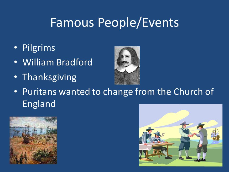 Famous People/Events Pilgrims William Bradford Thanksgiving