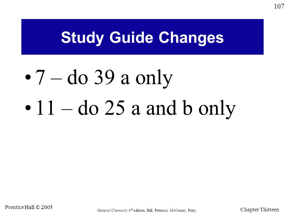 Study Guide Changes 7 – do 39 a only 11 – do 25 a and b only