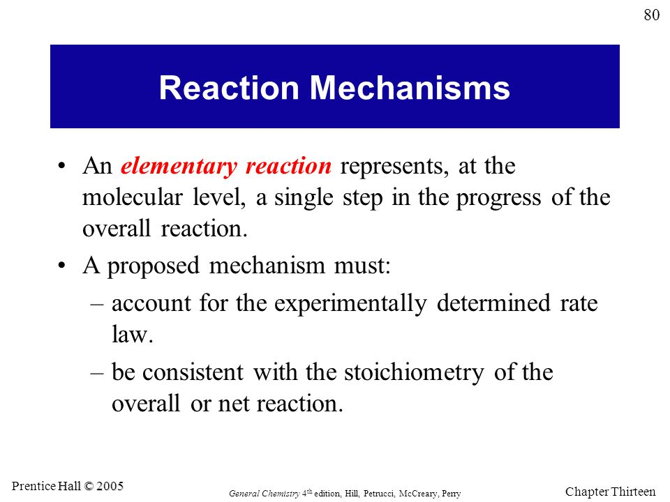 Reaction Mechanisms An elementary reaction represents, at the molecular level, a single step in the progress of the overall reaction.