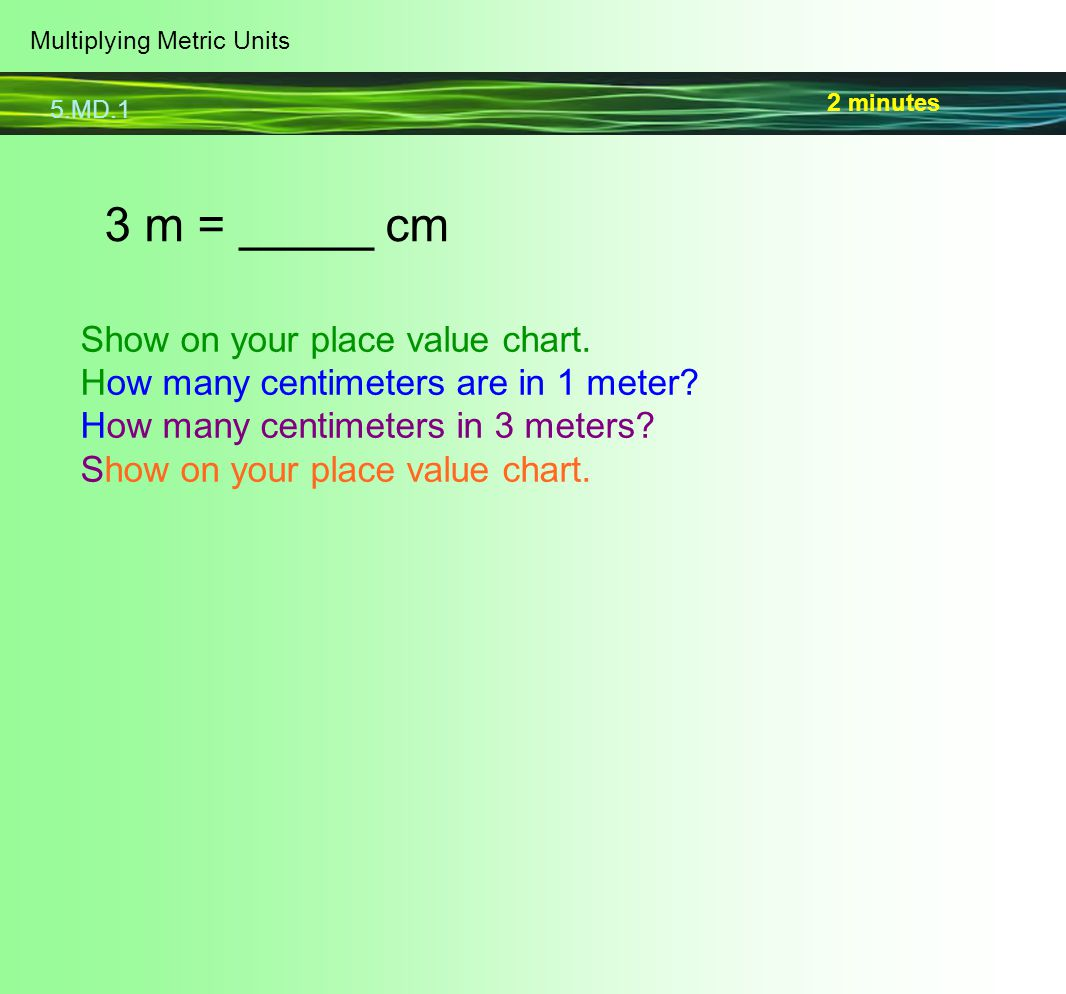 3 m = _____ cm Show on your place value chart.