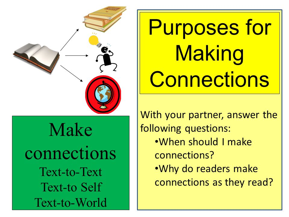 Purposes for Making Connections