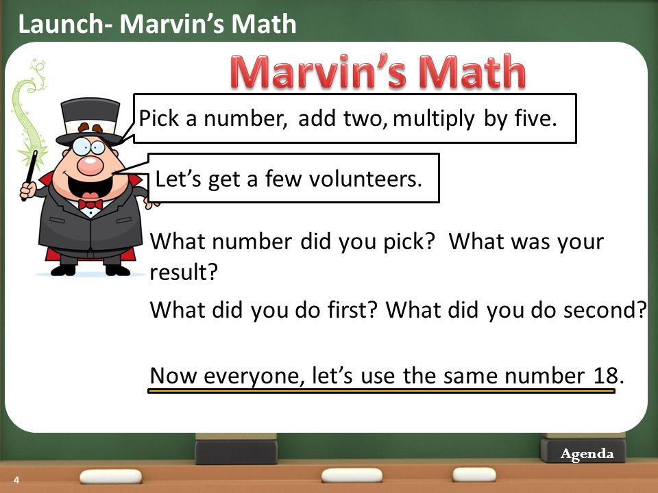 Marvin's Math Launch- Marvin's Math Pick a number, add two,