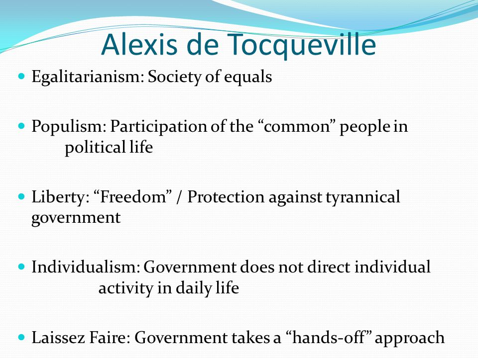 Alexis de Tocqueville Egalitarianism: Society of equals