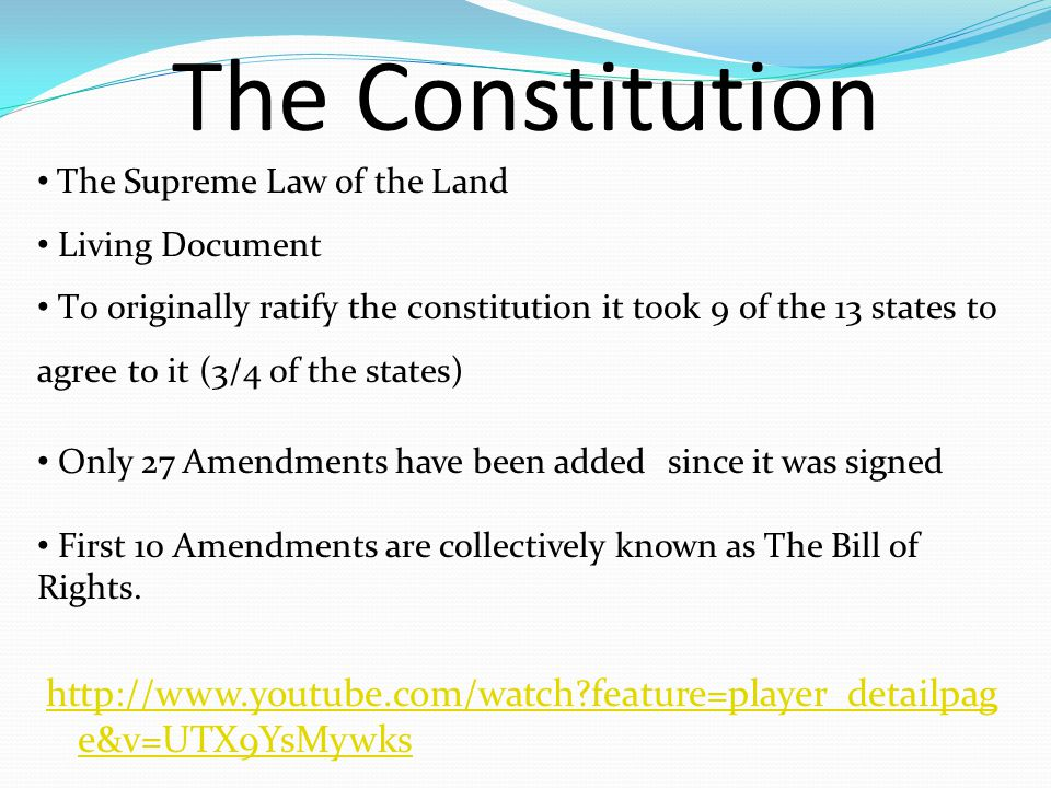 The Constitution The Supreme Law of the Land. Living Document.