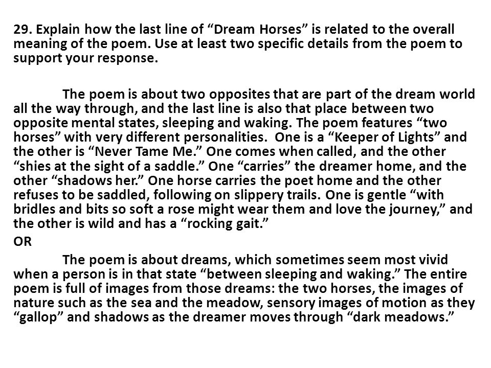 29. Explain how the last line of Dream Horses is related to the overall meaning of the poem.