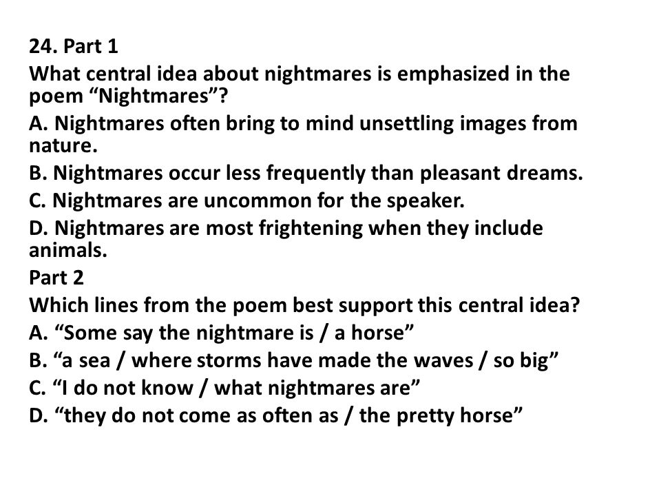 24. Part 1 What central idea about nightmares is emphasized in the poem Nightmares .