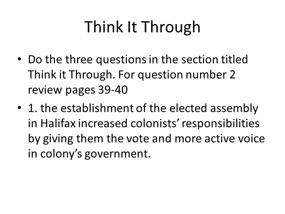 Think It Through Do the three questions in the section titled Think it Through. For question number 2 review pages 39-40.