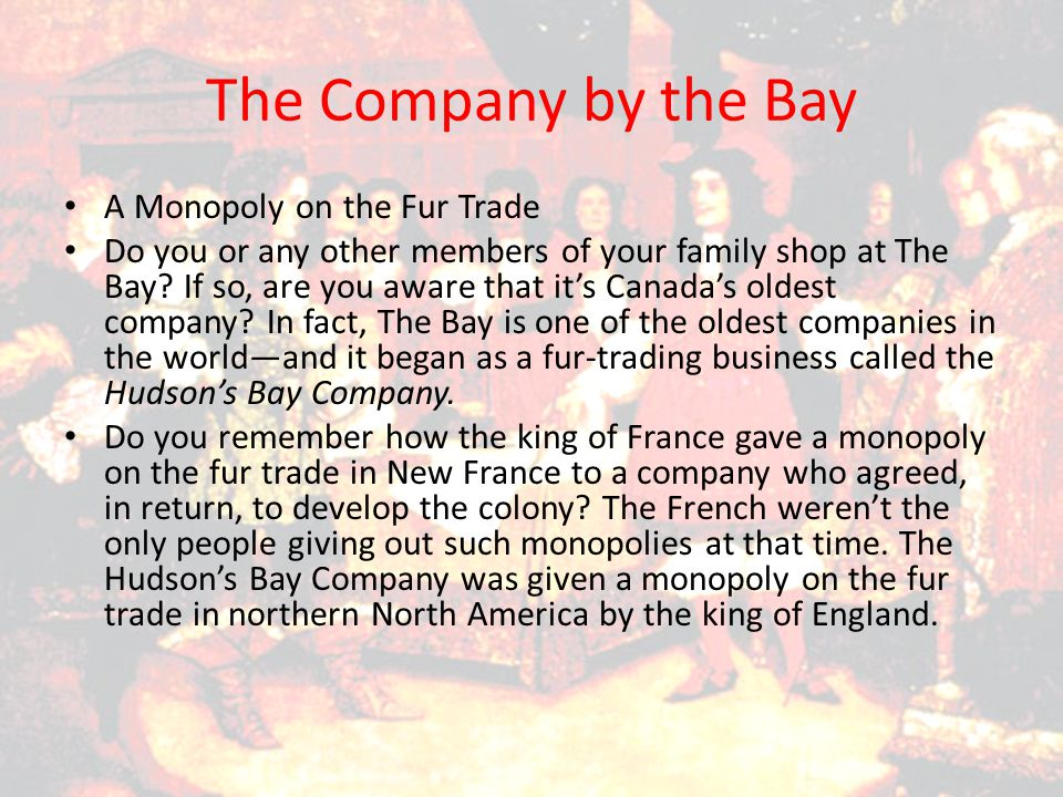 The Company by the Bay A Monopoly on the Fur Trade