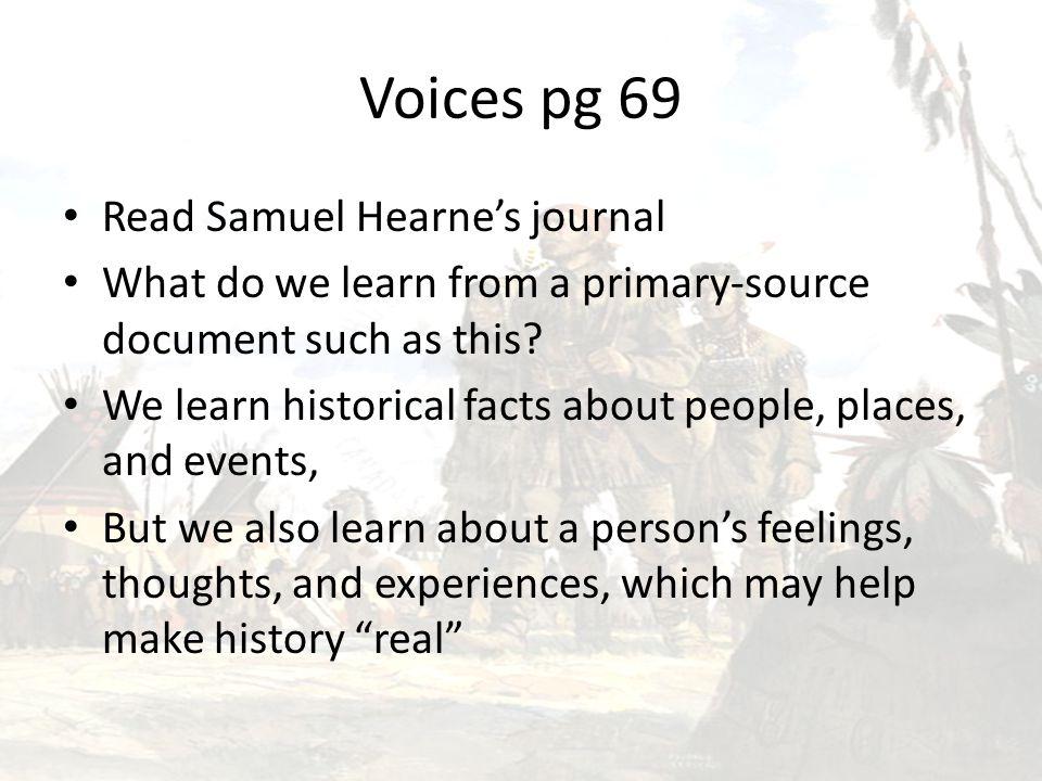 Voices pg 69 Read Samuel Hearne's journal