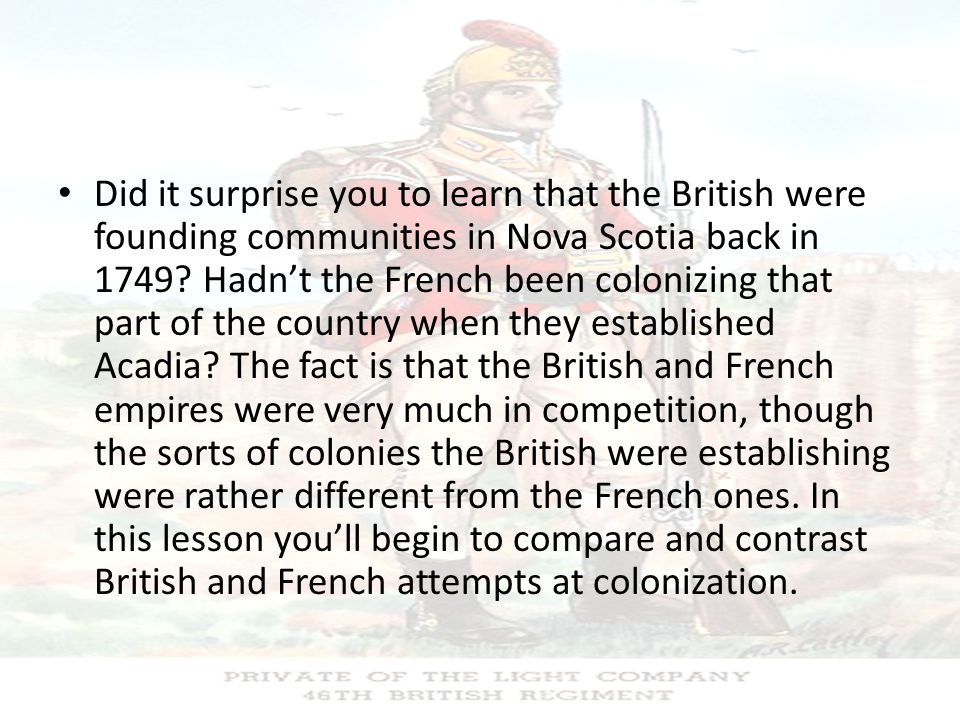 Did it surprise you to learn that the British were founding communities in Nova Scotia back in 1749.