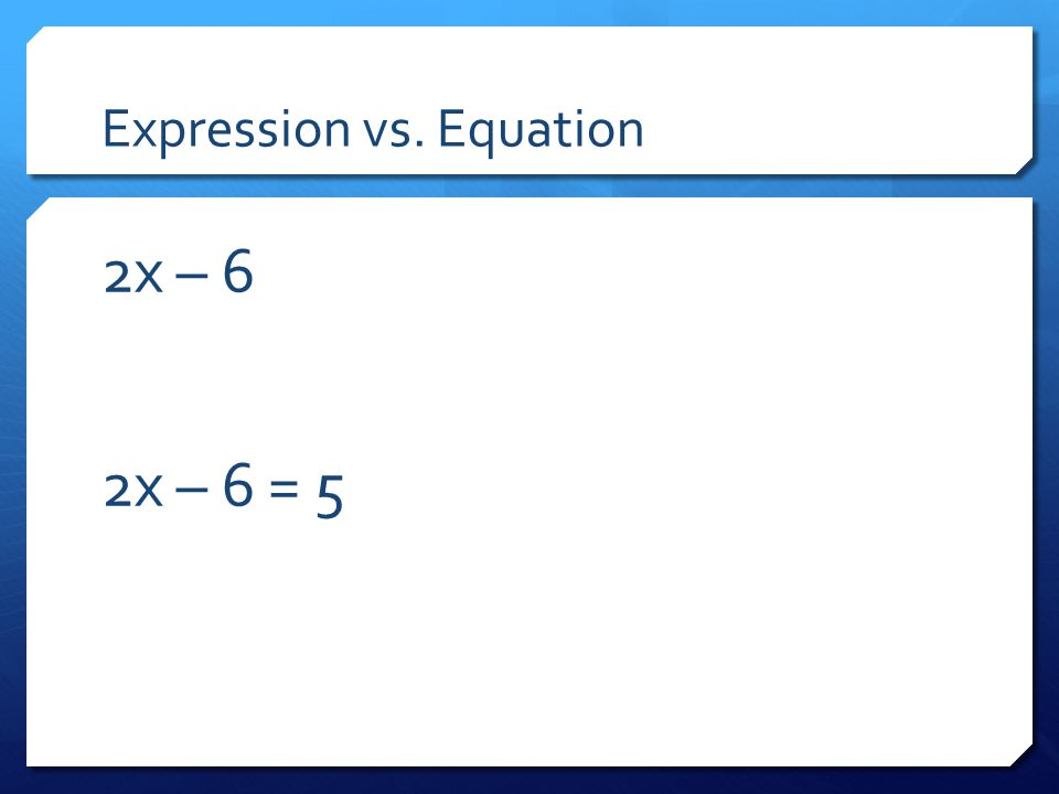 Expression vs. Equation