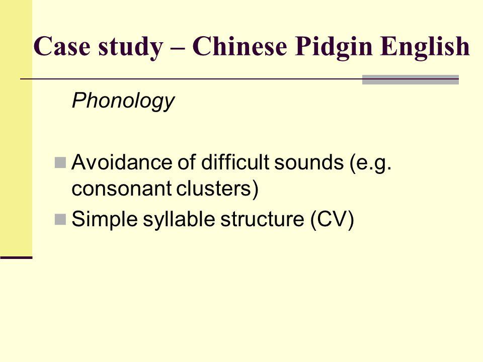 Case study – Chinese Pidgin English