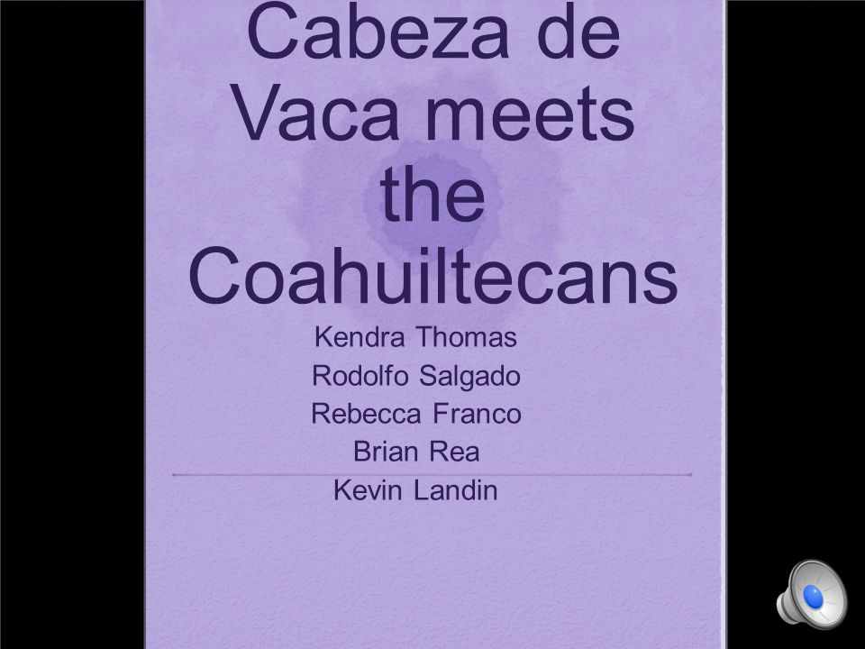 Cabeza de Vaca meets the Coahuiltecans
