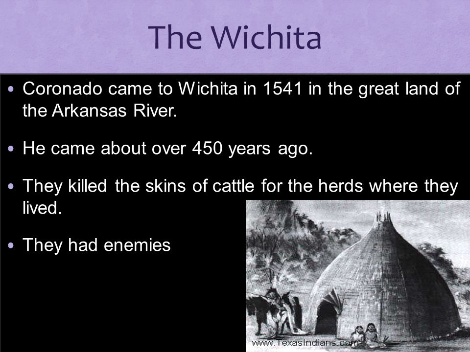 The Wichita Coronado came to Wichita in 1541 in the great land of the Arkansas River. He came about over 450 years ago.