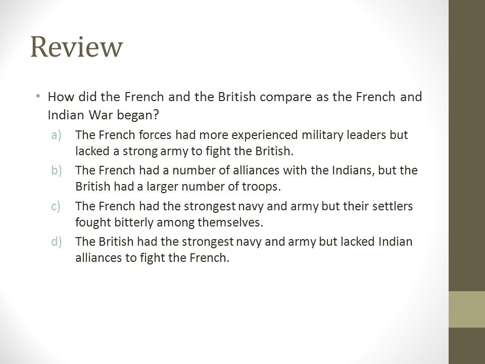 Review How did the French and the British compare as the French and Indian War began