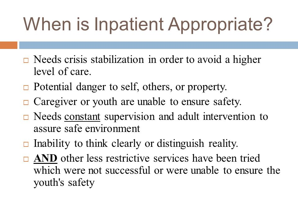 When is Inpatient Appropriate