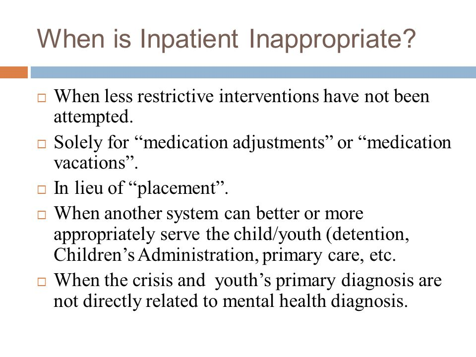 When is Inpatient Inappropriate