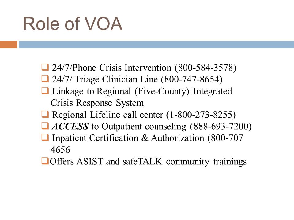 Role of VOA 24/7/Phone Crisis Intervention (800-584-3578)