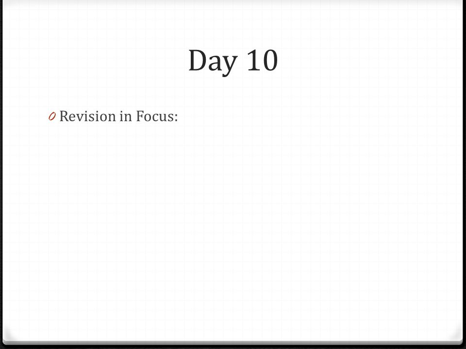 Day 10 Revision in Focus: