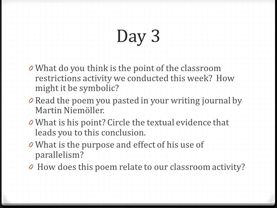 Day 3 What do you think is the point of the classroom restrictions activity we conducted this week How might it be symbolic