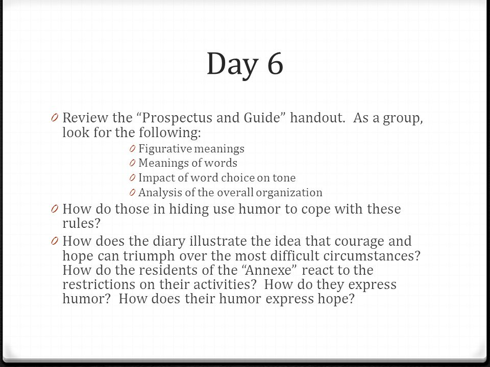 Day 6 Review the Prospectus and Guide handout. As a group, look for the following: Figurative meanings.